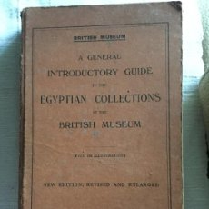 Libros antiguos: A GENERAL INTRODUCTORY GUIDE TO THE EGYPTIAN COLLECTIONS IN BRITISH MUSEUM 233 ILLUSTRATIONS 1930. Lote 234737915
