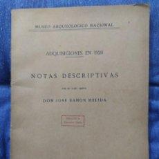 Libros antiguos: 1923. MUSEO ARQUEOLÓGICO NACIONAL. NOTAS DESCRIPTIVAS SOBRE DONACIONES. DON JOSÉ RAMÓN MÉLIDA.. Lote 235592605
