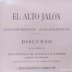 Libros antiguos: EL ALTO JALÓN. DESCUBRIMIENTOS ARQUEOLÓGICOS. ENRIQUE DE AGUILERA, MARQUES DE CERRALBO, 1909. RARO. Lote 237453720