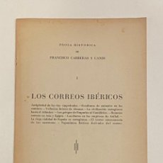 Libros antiguos: PROSA HISTÓRICA. LOS CORREOS IBÉRICOS. ANTIGÜEDAD DE LAS VÍAS EMPEDRADAS... - CARRERAS Y CANDI, F.. Lote 240862360