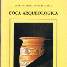 Libros antiguos: COCA ARQUEOLOGICA. JUAN FRANCISCO BLANCO GARCÍA. COCA (SEGOVIA). Lote 241519660