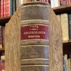 Libros antiguos: MANUAL DE ARQUEOLOGÍA PREHISTÓRICA. MANUEL DE LA PEÑA Y FERNÁNDEZ. Lote 241865610