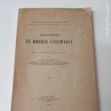 Libros antiguos: ALEACIONES EL BRONCE CALCHAQUÍ 1909 FIRMADO POR EL AUTOR ILUSTRADO. Lote 246428340