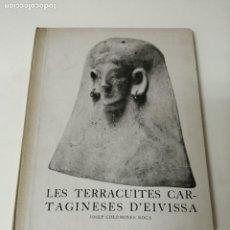 Libros antiguos: LES TERRACUITES CARTAGINESES D´EIVISSA 1938 COLOMINES ARQUEOLOGIA IBIZA MUY RARO. Lote 246487255