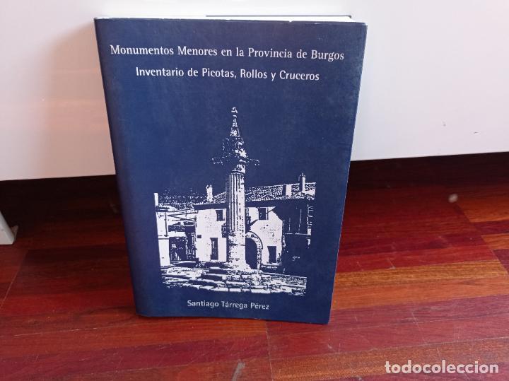 MONUMENTOS MENORES EN LA PROVINCIA DE BURGOS. INVENTARIO DE PICOTAS, ROLLOS Y CRUCEROS. SANTIAGO TAR (Libros Antiguos, Raros y Curiosos - Ciencias, Manuales y Oficios - Arqueología)