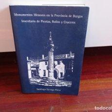 Libros antiguos: MONUMENTOS MENORES EN LA PROVINCIA DE BURGOS. INVENTARIO DE PICOTAS, ROLLOS Y CRUCEROS. SANTIAGO TAR. Lote 256023675