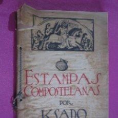 Libros antiguos: ESTAMPAS COMPOSTELANAS KSADO. Lote 161588334