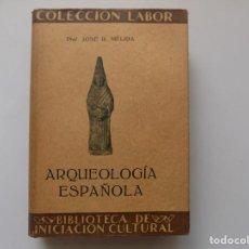 Libros antiguos: LIBRERIA GHOTICA. JOSE R. MELIDA. ARQUEOLOGIA ESPAÑOLA. LABOR 1929.MUY ILUSTRADO.. Lote 263193350