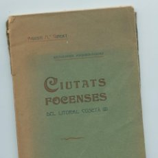 Libros antiguos: CIUTATS FOCENSES DEL LITORAL COSETÀ, AGUSTÍ Mª GIBERT., (ED. L'AVENÇ, 1900). Lote 269160738