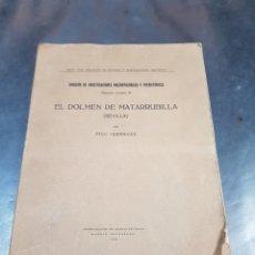 Libros antiguos: LIBRO EL DOLMEN DE MATARRUBILLA SEVILLA HUGO OBERMAIER 1919. Lote 271372858