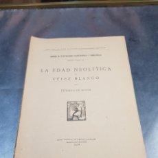 Libros antiguos: LIBRO LA EDAD NEOLÍTICA DE VÉLEZ-BLANCO POR FEDERICO DE MOTOS 1918 COMISIÓN INVESTIGACIONES PALEONTO. Lote 271373483