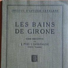 Libros antiguos: PUIG I CADAFALCH: LES BAINS DE GIRONE. BARCELONA, 1936. GIRONA.. Lote 285764713