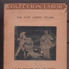 Libros antiguos: MELIDA, JOSÉ RAMÓN: ARQUEOLOGIA CLASICA. Lote 106194039