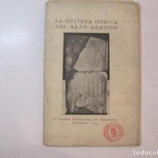 Libros antiguos: LA CULTURA IBERICA DEL BAJO ARAGON-IV CONGRESO INTERNACIONAL ARQUEOLOGIA BARNA-VER FOTOS-(K-4520). Lote 296713673