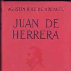 Libros antiguos: JUAN DE HERRERA ARQUITECTO DE FELIPE II POR AGUSTIN RUIZ DE ARCAUTE.. Lote 27568449