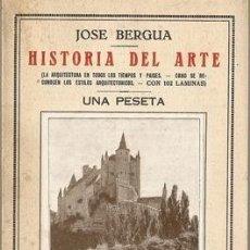 Libros antiguos: HISTORIA DEL ARTE: (LA ARQUITECTURA EN ...)/ JOSÉ BERGUA.—ED. 1930?. Lote 23288206