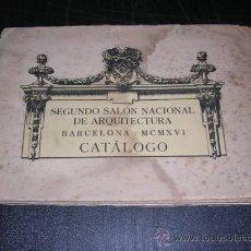 Libros antiguos: SEGUNDO SALON NACIONAL DE ARQUITECTURA,BARCELONA MCMXVI CATALOGO-PALACIO DE BELLAS ARTES. Lote 13530249