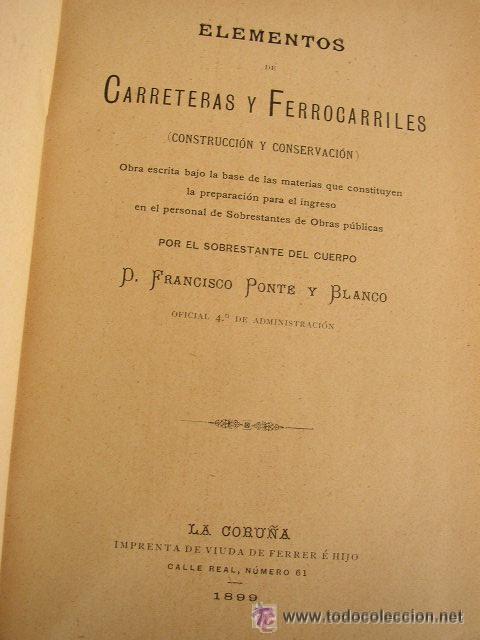 ELEMENTOS DE CARRETERAS Y FERROCARRILES(CONSTRUCCIÓN Y CONSERVACIÓN)-FRANCISCO PONTE Y BLANCO 1899 (Libros Antiguos, Raros y Curiosos - Bellas artes, ocio y coleccion - Arquitectura)