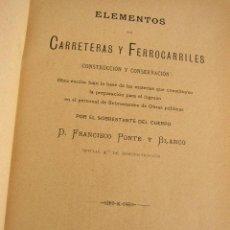 Libros antiguos: ELEMENTOS DE CARRETERAS Y FERROCARRILES(CONSTRUCCIÓN Y CONSERVACIÓN)-FRANCISCO PONTE Y BLANCO 1899. Lote 25847899