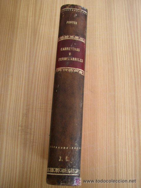 Libros antiguos: ELEMENTOS DE CARRETERAS Y FERROCARRILES(CONSTRUCCIÓN Y CONSERVACIÓN)-FRANCISCO PONTE Y BLANCO 1899 - Foto 7 - 25847899