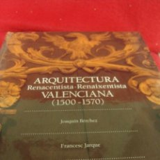 Libros antiguos: LIBRO ARQUITECTURA RENACENTISTA VALENCIANA VALENCIA. Lote 15020907