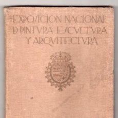 Libros antiguos: CATALOGO DE LA EXPOSICION NACIONAL DE PINTURA, ESCULTURA Y ARQUITECTURA AÑO 1917. Lote 75019593