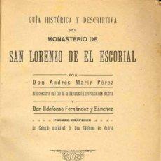 Libros antiguos: 1912: GUÍA HISTÓRICA Y DESCRIPTIVA DEL MONASTERIO DEL ESCORIAL. Lote 26437722