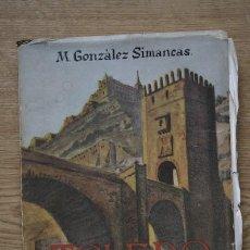 Libros antiguos: TOLEDO. SUS MONUMENTOS Y EL ARTE ORNAMENTAL. GONZÁLEZ SIMANCAS (M.). Lote 19995092