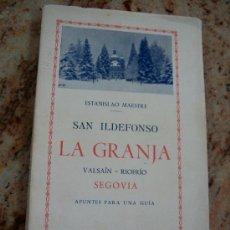 Libros antiguos: SAN IDELFONSO, LA GRANJA-VALSAÍN-RIOFRÍO, SEGOVIA.- APUNTES PARA UNA GUÍA-MAD.- MCMXXXVI- POR:. Lote 17499947