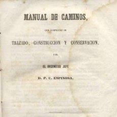 Libros antiguos: MANUAL DE CAMINOS / D.P.C.ESPINOSA / 1855 / 1º EDICIÓN. Lote 26954134