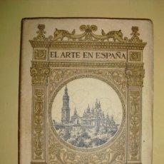 Libros antiguos: 1901-30 ZARAGOZA TOMO I EL ARTE EN ESPAÑA. Lote 21894415