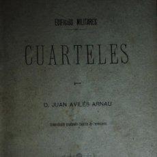 Libros antiguos: 1887.- ARQUITECTURA MILITAR. EDIFICIOS MILITARES. CUARTELES. JUAN AVILES ARNAU. COMANDANTE DE INGENI. Lote 27485686