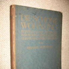 Libros antiguos: DIE SCHÖNE WOHNUNG, POR HERMANN MUTHESIUS.1922. ARQUITECTURA, DEUTCHE WERKBUND, BAUHAUS. Lote 24127095