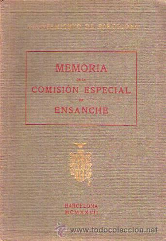 MEMORIA DE LA COMISIÓN ESPECIAL DE ENSANCHE / 1927 (Libros Antiguos, Raros y Curiosos - Bellas artes, ocio y coleccion - Arquitectura)