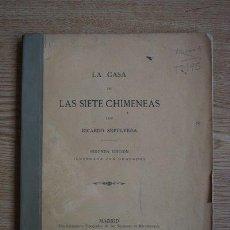 Libros antiguos: LA CASA DE LAS SIETE CHIMENEAS. SEGUNDA EDICIÓN. SEPÚLVEDA (RICARDO). Lote 21780016
