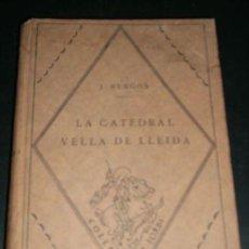 Libros antiguos: LA CATEDRAL VELLA DE LLEIDA, POR J. BERGOS - COLECCION SANT JORDI - BARCINO - BARCELONA - 1928. Lote 27625416