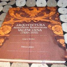 Libros antiguos: ARQUITECTURA RENACENTISTA-RENAIXENTISTA VALENCIANA (1500-1570). Lote 23439280