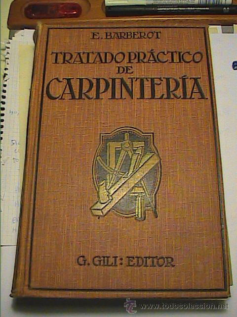 Tratado Practico De Carpinteria 1926 E Barber Comprar