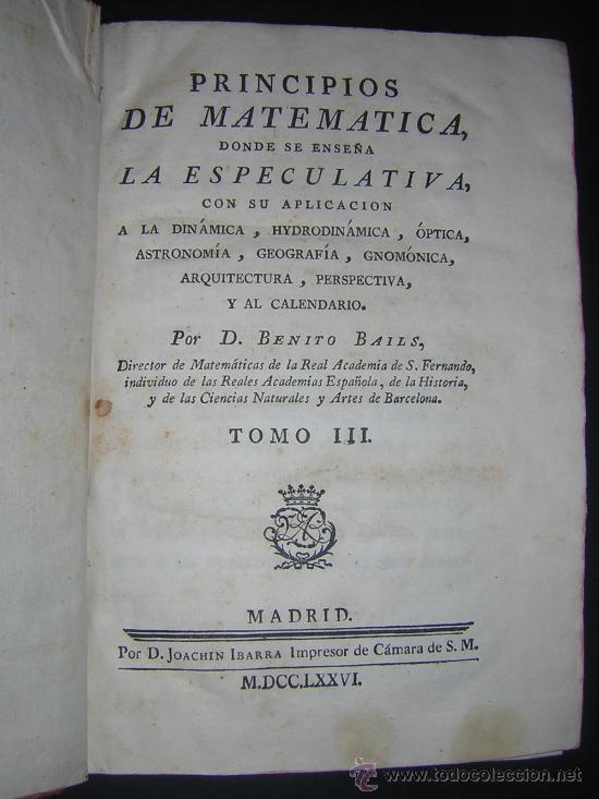 Libros antiguos: 1776 - BENITO BAILS - PRINCIPIOS DE MATEMATICA - TOMO III: ARQUITECTURA, PERSPECTIVA - 30 LAMINAS - Foto 2 - 27456955