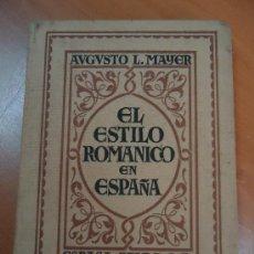Libros antiguos: EL ESTILO ROMÁNICO EN ESPAÑA. AUGUSTO L. MMAYER. ESPASA-CALPE 1931.. Lote 25972625
