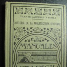 Libros antiguos: HISTORIA DE LA ARQUITECTURA CRISTIANA. LAMPÉREZ Y ROMEA, VICENTE. 1935. MANUALES GALLACH. Lote 27941517