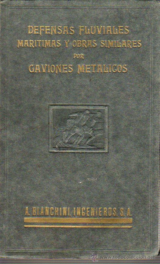 LIBRO DEFENSAS FLUVIALES MARITIMA Y OBRA SIMILARES POR GAVIONES METALICOS - DE A.BLANCHINI 1934 (Libros Antiguos, Raros y Curiosos - Bellas artes, ocio y coleccion - Arquitectura)