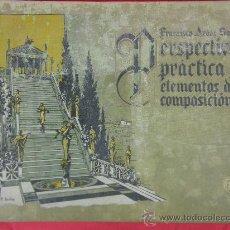 Libros antiguos: PERSPECTIVA PRÁCTICA Y ELEMENTOS DE COMPOSICIÓN FRANCISCO AROLA SALA 2ª ED. BARCELONA 1925. Lote 28170221