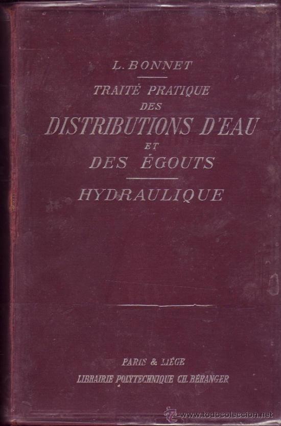 TRAITE PRATIQUE DES DISTRIBUTIONS D'EAU ET DESÉGOUTS. L. BONNET. (Libros Antiguos, Raros y Curiosos - Bellas artes, ocio y coleccion - Arquitectura)