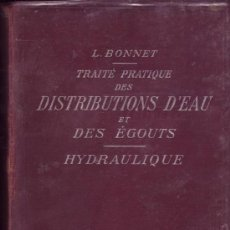 Libros antiguos: TRAITE PRATIQUE DES DISTRIBUTIONS D'EAU ET DESÉGOUTS. L. BONNET. . Lote 28636070
