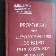 Libros antiguos: PRONTUARIO PARA EL EMPLEO DE VIGUETAS ACERO EN LA CONSTRUCCIÓN EDIFICIOS ALTOS HORNOS VIZCAYA 1913. Lote 28747252