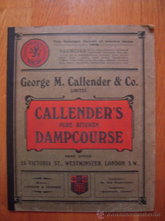 CATÁLOGO GEORGE M. CALLENDER – 1909? * CALLENDRITE * AISLAMIENTO * IMPERMIABILIZACIÓN * (Libros Antiguos, Raros y Curiosos - Bellas artes, ocio y coleccion - Arquitectura)