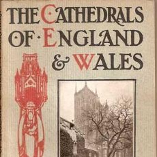 Libros antiguos: THE CATHEDRALS OF ENGLAND & WALES - I NORTHERN CATHEDRALS -1908 - GOWANS&GRAY (FOTOGRAFIAS-TURISMO). Lote 29656800