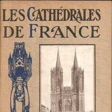 Libros antiguos: LES CATHEDRALES DE FRANCE - I REGION DU NORD -1912 - GOWANS & GRAY (FOTOGRAFIAS -TURISMO). Lote 29656917