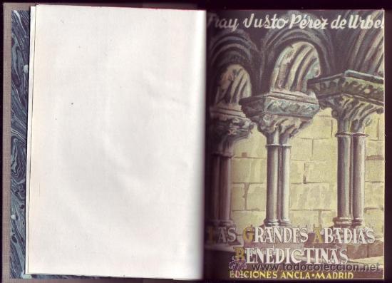 Libros antiguos: Las grandes abadías benedictinas. Su vida,su arte y su historia. Fray JustoPérez de Urbel. - Foto 2 - 29846257